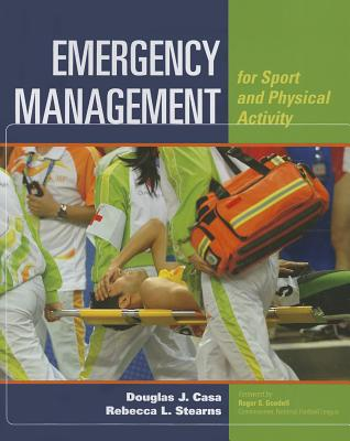 Emergency Management for Sport and Physical Activity By Casa, Douglas J./ Stearns, Rebecca L.