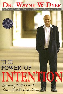 The Power of Intention By Dyer, Wayne W.